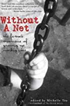 Without a Net: The Female Experience of…