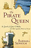 Sjoholm, Barbara: The Pirate Queen: In Search of Grace O'Malley and Other Legendary Women of the Sea