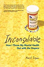 Inconsolable: How I Threw My Mental Health…