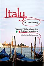 Italy, A Love Story: Women Write About the…