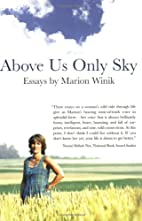 Above Us Only Sky by Marion Winik