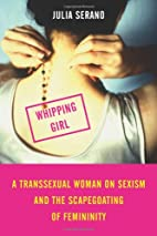 Whipping Girl: A Transsexual Woman on Sexism…