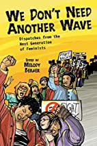 We Don't Need Another Wave: Dispatches from…
