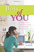 The Boss of You: Everything A Woman Needs to…
