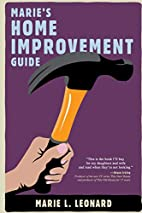 Marie's Home Improvement Guide by Marie…
