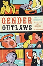 Gender Outlaws: The Next Generation by Kate…