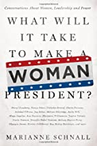 What Will It Take to Make A Woman…