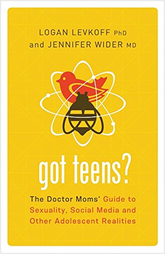 got-teens-the-doctor-moms-guide-to-sexuality-social-media-and-other-adolescent-realities