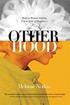 Otherhood: Modern Women Finding A New Kind…
