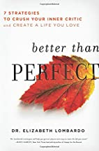 Better than Perfect: 7 Strategies to Crush…