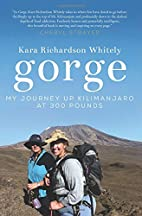 Gorge: My Journey Up Kilimanjaro at 300…