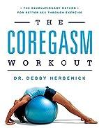 The Coregasm Workout: The Revolutionary…