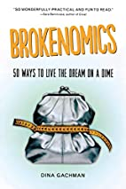 Brokenomics: 50 Ways to Live the Dream on a…