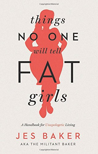 things-no-one-will-tell-fat-girls-a-handbook-for-unapologetic-living