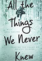 All the Things We Never Knew: Chasing the…