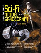 How to Build Sci-Fi Model Spacecraft by…