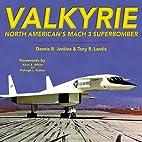 Valkyrie: North American's Mach 3…