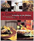 Walsh, Robb: A Cowboy in the Kitchen: Recipes from Reata and Texas West of the Pecos
