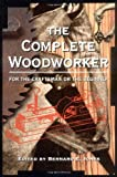 Jones, Bernard E.: The Complete Woodworker
