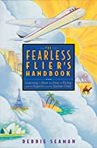 The Fearless Flier's Handbook: Learning to…