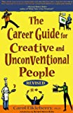 Eikleberry, Carol: The Career Guide for Creative and Unconventional People