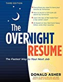 Asher, Donald: The Overnight Resume, 3rd Edition: The Fastest Way to Your Next Job (Overnight Resume: The Fastest Way to Your Next Job)
