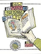 How to Make a Journal of Your Life by Daniel…