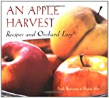 Browning, Frank: An Apple Harvest: Recipes and Orchard Lore