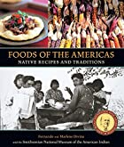 Foods of the Americas: Native Recipes and…