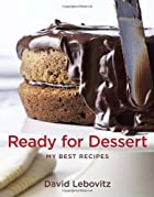 Ready for Dessert: My Best Recipes by David…