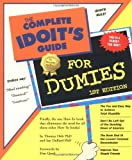 Dolt, Thomas: The Complete Idoit's Guide for Dummies : The Fun and Easy Way to Achieve Total Stupidity