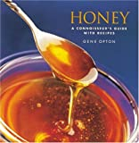 Opton, Gene: Honey : A Connoisseur&#39;s Guide with Recipes