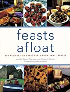 Feasts Afloat: 150 Recipes for Great Meals…