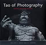 Shapiro, S. I.: The Tao of Photography: Seeing Beyond Seeing