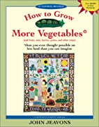 How to Grow More Vegetables (and Fruits,…