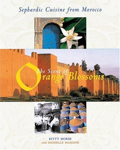 the-scent-of-orange-blossoms-sephardic-cuisine-from-morocco