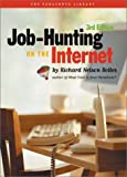 Bolles, Richard Nelson: Job Hunting on the Internet: A Desktop Companion to the Web Site Www.Jobhuntersbible.Com