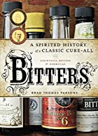 Bitters: A Spirited History of a Classic…