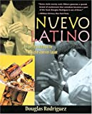 Rodriguez, Douglas: Nuevo Latino : Recipes That Celebrate the New Latin American Cuisine