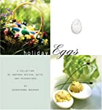 Brennan, Georgeanne: Holiday Eggs : A Collection of Inspired Recipes, Gifts, and Decorations
