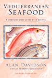 Davidson, Alan: Mediterranean Seafood: A Comprehensive Guide With Recipes