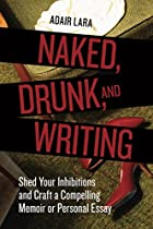 Naked, Drunk, and Writing: Shed Your…