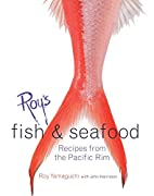 Roy's Fish & Seafood: Recipes From The…