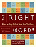 Venolia, Jan: The Right Word!: How to Say What You Really Mean