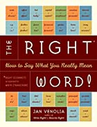 The Right Word!: How to Say What You Really…