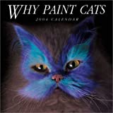 Silver, Burton: Why Paint Cats 2004 Calendar