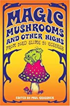 Magic Mushrooms and Other Highs: From Toad…
