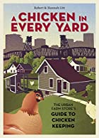 A Chicken in Every Yard: The Urban Farm…