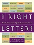 Venolia, Jan: The Right Letter!:  How to Communicate Effectively in a Busy World
