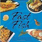 Fast Fish (Fast Books) by Hugh Carpenter
